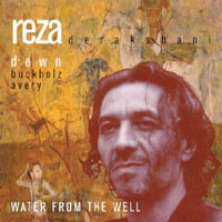Reza Derakshani & Dawn Buckholz Avery | Water From The Well