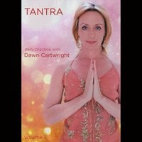 Dawn Cartwright | Tantra Daily Practice, Vol. 1