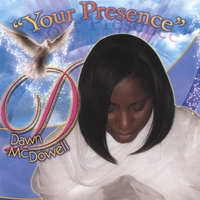 Dawn McDowell | Your Presence