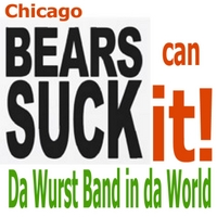 Da Wurst Band in Da World | Chicago Bears (Can Suck It)