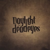 Daylight For Deadeyes | Daylight For Deadeyes