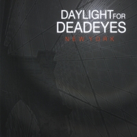 Daylight For Deadeyes | New York