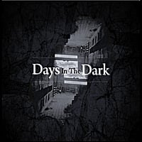 Days in the Dark | Days in the Dark
