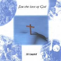 db campbell | For The Love of God