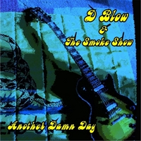 D Blow & the Smoke Show | Another Damn Day