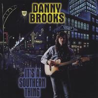 Danny Brooks | It's A Southern Thing