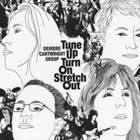 Deirdre Cartwright Group | Tune Up Turn On Stretch Out