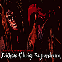 Didges Christ SuperDrum | Didges Christ SuperDrum