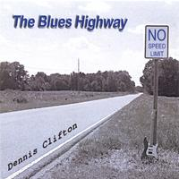 Dennis Clifton | The Blues Highway