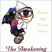 Dennis and Christy Soares | The Awakening