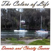 Dennis and Christy Soares | The Colors of Life