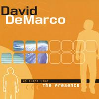 David DeMarco | No Place Like the Presence