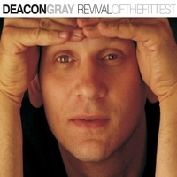 Deacon Gray | Revival (of the Fittest)