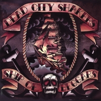 Dead City Shakers | Ship of Beggars