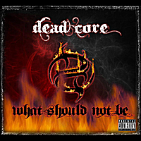 Deadcore | What Should Not Be
