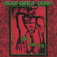 Dead Girls Corp. | i like daisies