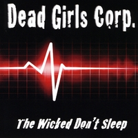 Dead Girls Corp. | The Wicked Don't Sleep