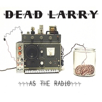 Dead Larry | as the radio