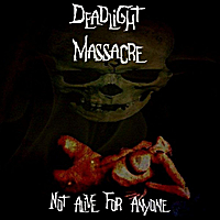 Deadlight Massacre | Not Alive For Anyone