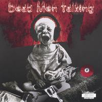 Dead Men Talking(D.M.T.) | Dead Men Talking