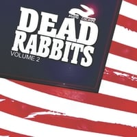 Dead Rabbits | Audio Cocaine, Vol. 2