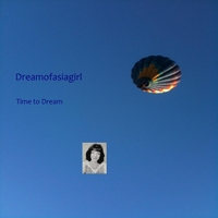 Dreamofasiagirl | Time to Dream