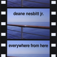 Deane Nesbitt, Jr. | Everywhere from Here
