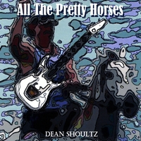 Dean Shoultz | All the Pretty Horses