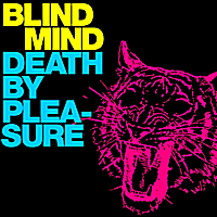 Death by Pleasure | Blind Mind