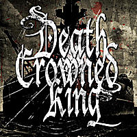Death Crowned King | The Sum of Slaughter