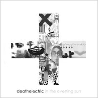 Deathelectric | In The Evening Sun