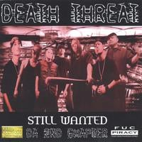 Death Threat | Still Wanted