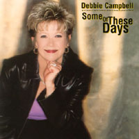 Debbie Campbell | Some of These Days