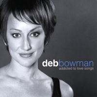 Deb Bowman | Addicted to Love Songs