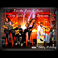 "Debby Holiday | For the Love of Music: ""One World""(The Remixes)"
