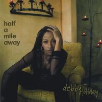 Debby Holiday | Half A Mile Away