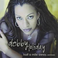 Debby Holiday | Half A Mile Away.remixes