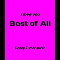 Debby Turner Music | I Love You Best of All