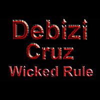 Debizi Cruz | Wicked Rule