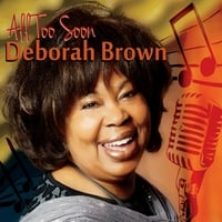 Deborah Brown | All Too Soon