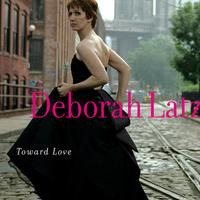 Deborah Latz | Toward Love
