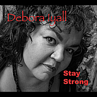 Debora Iyall | Stay Strong