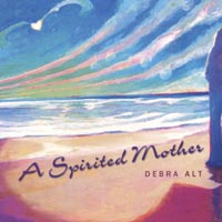 Debra Alt | A Spirited Mother