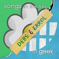 Debs & Errol | Songs in the Key of Geek