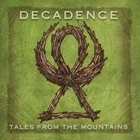 Decadence | Tales from the Mountains