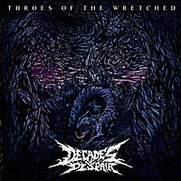 Decades of Despair | Throes of the Wretched