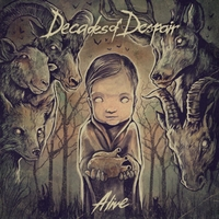 Decades of Despair | Alive