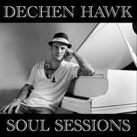Dechen Hawk | Soul Sessions
