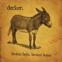 decker. | Broken Belts, Broken Bones