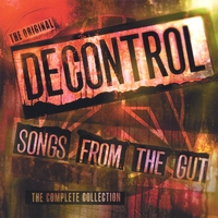 Decontrol | Songs From The Gut- The Complete Collection